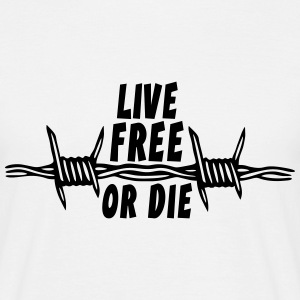 LIVE FREE OR DIE SHIRT T-Shirts - Mannen T-shirt