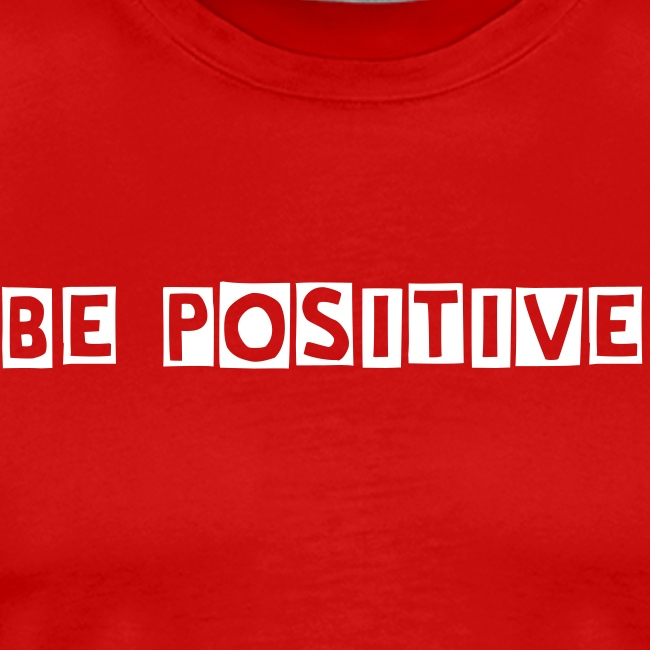 Be Positive t-shirt classic
