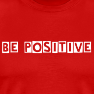 Ontwerp ~ Be Positive t-shirt classic