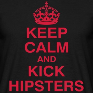 KEEP CALM and KICK HIPSTERS T-Shirts - Männer T-Shirt