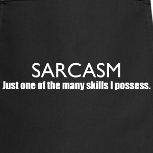 Sarcasm, Just one of the many skills I possess.  Aprons - Cooking Apron