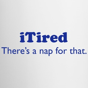 iTired - There's a nap for that. - Mug
