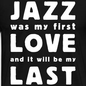 jazz was my first love T-shirts - Herre premium T-shirt