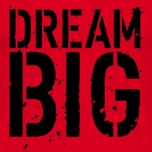 Dream Big T-shirts - Herre-T-shirt