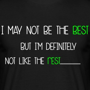 Not Like The Rest T-Shirts - Men's T-Shirt