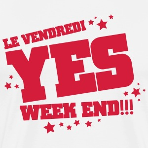 Le vendredi yes week end Tee shirts - T-shirt Premium Homme