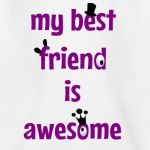 My best friend is awesome Shirts - Teenage T-shirt