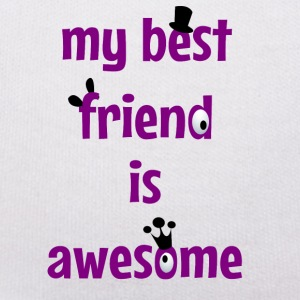 My best friend is awesome Nounours - Nounours