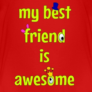 My best friend is awesome Shirts - Kinderen Premium T-shirt