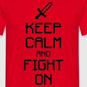 Keep calm and fight on 1c T-Shirts - Männer T-Shirt
