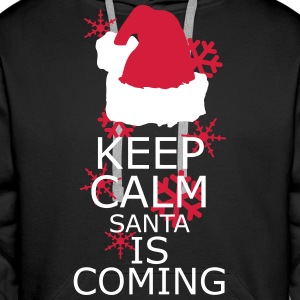 Keep Calm,Santa is coming Hoodies & Sweatshirts - Men's Premium Hoodie