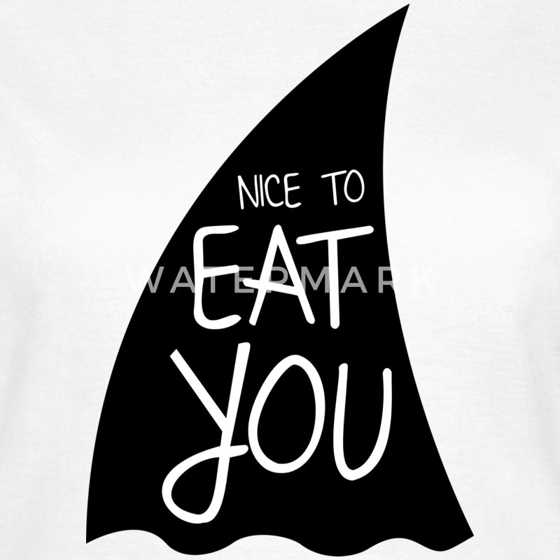 Eat you - Frauen T-Shirt