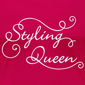 Styling Queen T-Shirts - Frauen Premium T-Shirt