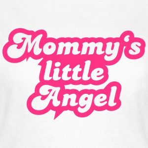 Mommy's little angel T-Shirts - Frauen T-Shirt