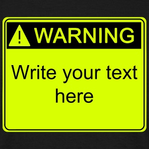 Warning!  Your text here!  - Men's T-Shirt