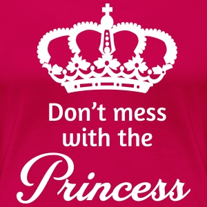 Don't mess with the princess T-Shirts - Women's Premium T-Shirt