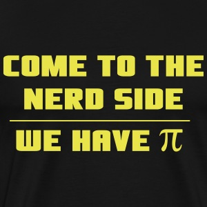 Come to the nerd side. We have Pi T-Shirts - Men's Premium T-Shirt
