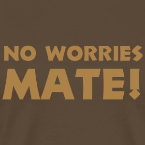no worries mate T-Shirts - Männer Premium T-Shirt