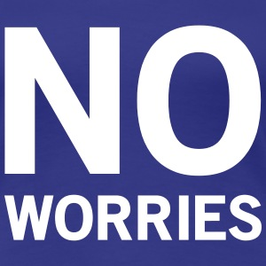 No worries T-Shirts - Women's Premium T-Shirt