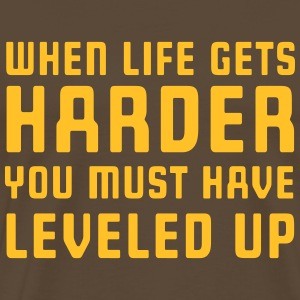 When life gets harder you must have leveled up T-Shirts - Men's Premium T-Shirt