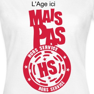 ajouter age ans hors service hs annivers Tee shirts - T-shirt Femme