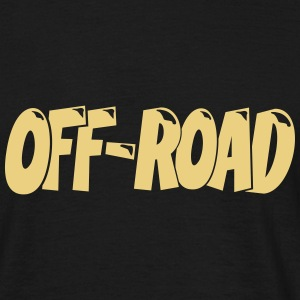 Off-Road 4x4 4Wheel T-Shirt T-Shirts - Men's T-Shirt