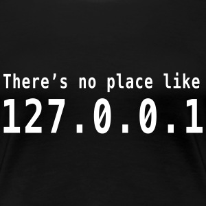 There's no place like 127.0.0.1 T-Shirts - Women's Premium T-Shirt