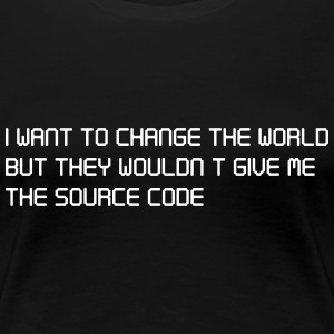 I Want to change the world but no source code T-Shirts - Women's Premium T-Shirt