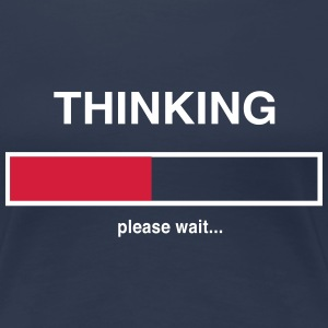 Thinking. Please wait T-Shirts - Women's Premium T-Shirt