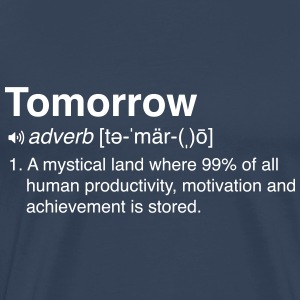 Funny Definition of Tomorrow T-Shirts - Men's Premium T-Shirt