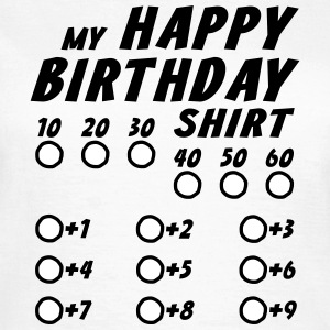 Happy Birthday Custom Geburtstag T-Shirt T-Shirts - Frauen T-Shirt