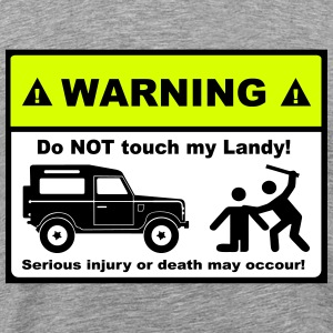 Do not touch my Landy! - Männer Premium T-Shirt