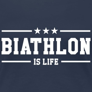 Biathlon is life T-Shirts - Women's Premium T-Shirt
