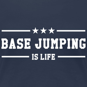 Base Jumping is life T-shirts - Dame premium T-shirt