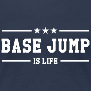 Base Jump is life T-shirts - Dame premium T-shirt