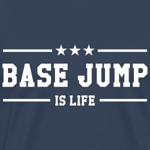 Base Jump is life T-Shirts - Men's Premium T-Shirt