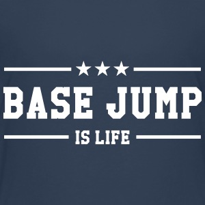 Base Jump is life Camisetas - Camiseta premium adolescente