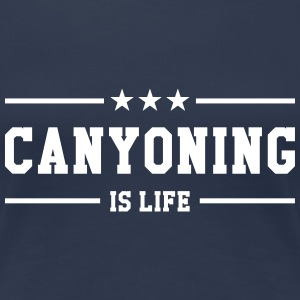 Canyoning is life Tee shirts - T-shirt Premium Femme