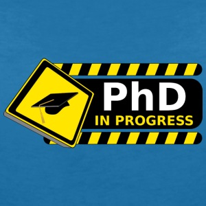 phd in progress T-Shirts - Women's V-Neck T-Shirt
