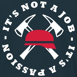 It's not a job, It's a Passion - Männer T-Shirt