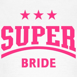 Super Bride (Hen Party) T-Shirts - Women's T-Shirt