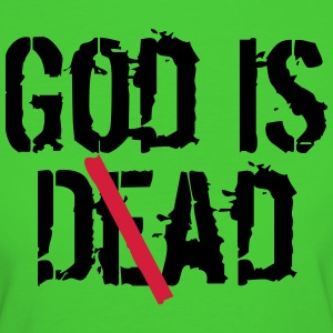 God is D(e)ad - God is Dead vs. God is Dad T-Shirts - Frauen Bio-T-Shirt
