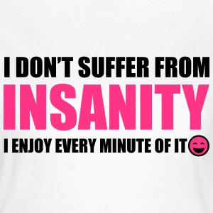 Insanity T-Shirts - Women's T-Shirt