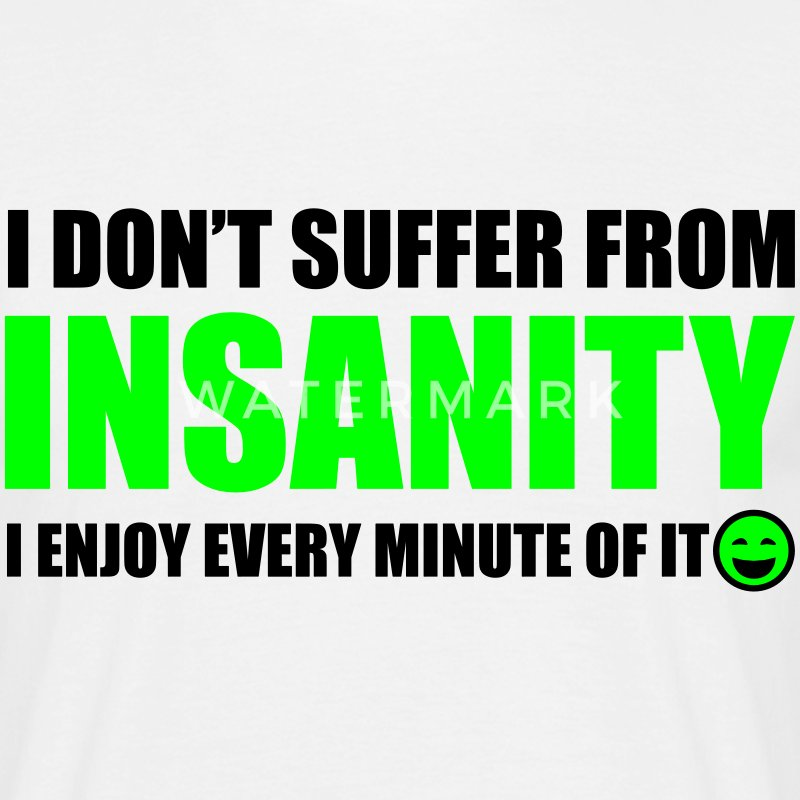 Insanity Tee shirts - T-shirt Homme