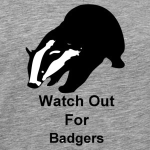 Watch out for badgers - Men's Premium T-Shirt