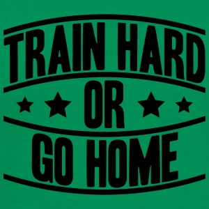 Train Hard Or Go Home Logo Koszulki - Koszulka męska Premium