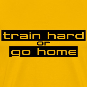 Train Hard Or Go Home Stripes Logo T-shirts - Mannen Premium T-shirt