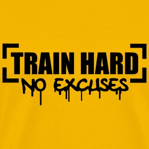Train Hard No Excuses T-shirts - Mannen Premium T-shirt