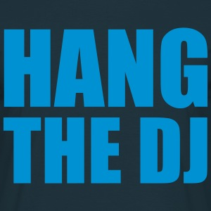 Hang The Dj Camisetas - Camiseta hombre
