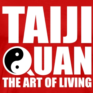 Taiji Quan Tai Chi Taijiquan - The Art of Living - Männer Premium T-Shirt